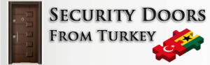 Security Doors For Sale in Ghana From Turkey